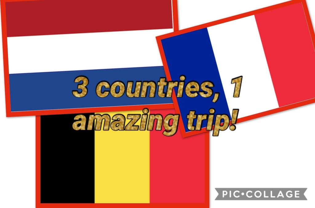 Netherlands, Belgium, and France!